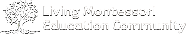 Living Montessori Education Community -